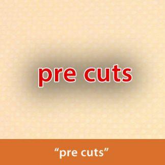 pre cuts